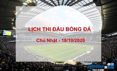 Lịch thi đấu bóng đá hôm nay ngày 18-10-2020